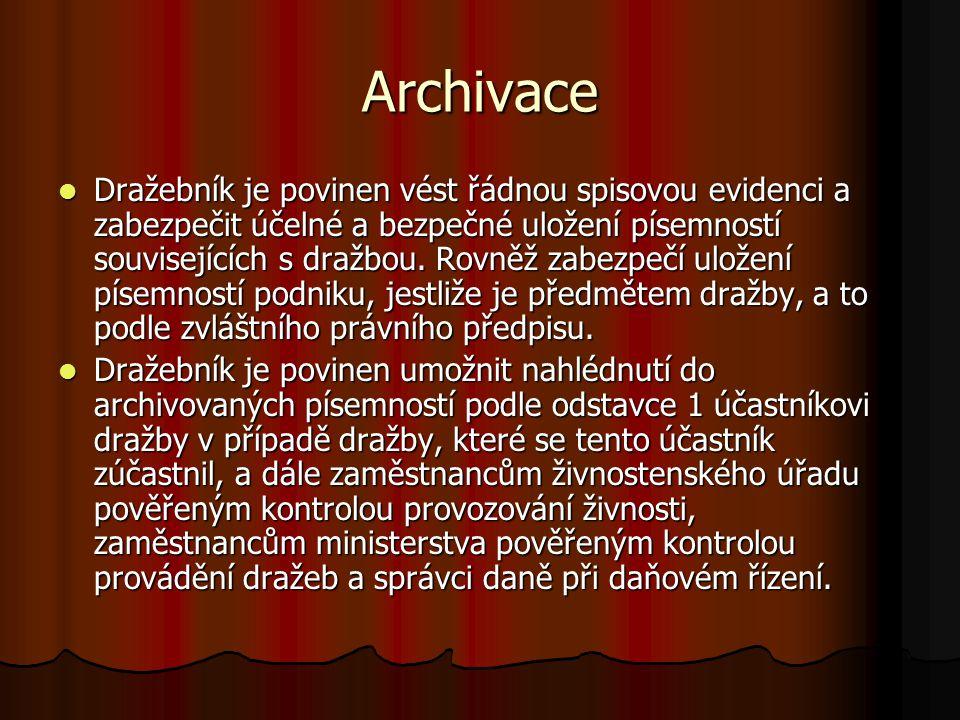 Archivace Dražebník je povinen vést řádnou spisovou evidenci a zabezpečit účelné a bezpečné uložení písemností souvisejících s dražbou. Rovněž zabezpe