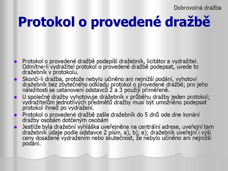 Protokol o provedené dražbě Protokol o provedené dražbě podepíší dražebník, licitátor a vydražitel. Odmítne-li vydražitel protokol o provedené dražbě