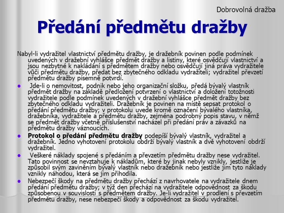 Předání předmětu dražby Nabyl-li vydražitel vlastnictví předmětu dražby, je dražebník povinen podle podmínek uvedených v dražební vyhlášce předmět dra
