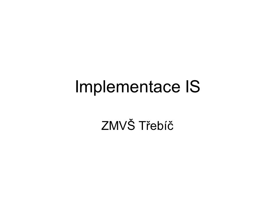 Implementace IS ZMVŠ Třebíč