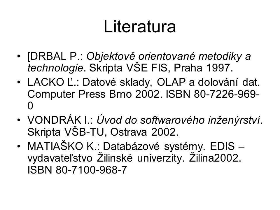 Literatura [DRBAL P.: Objektově orientované metodiky a technologie.
