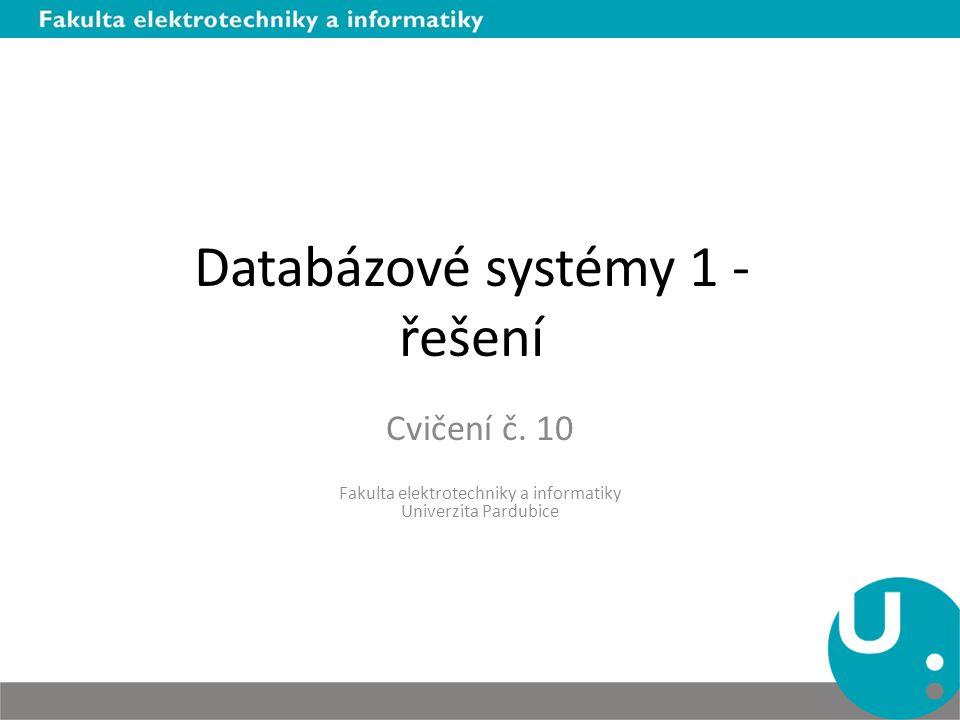 Databázové systémy 1 - řešení Cvičení č.