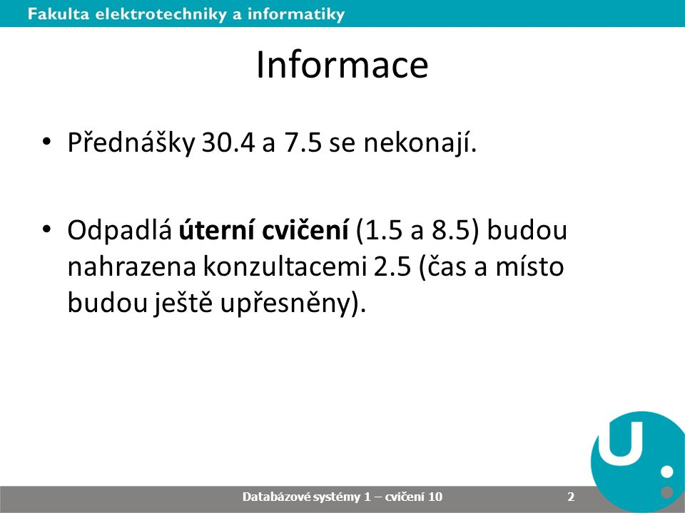 Informace Přednášky 30.4 a 7.5 se nekonají.
