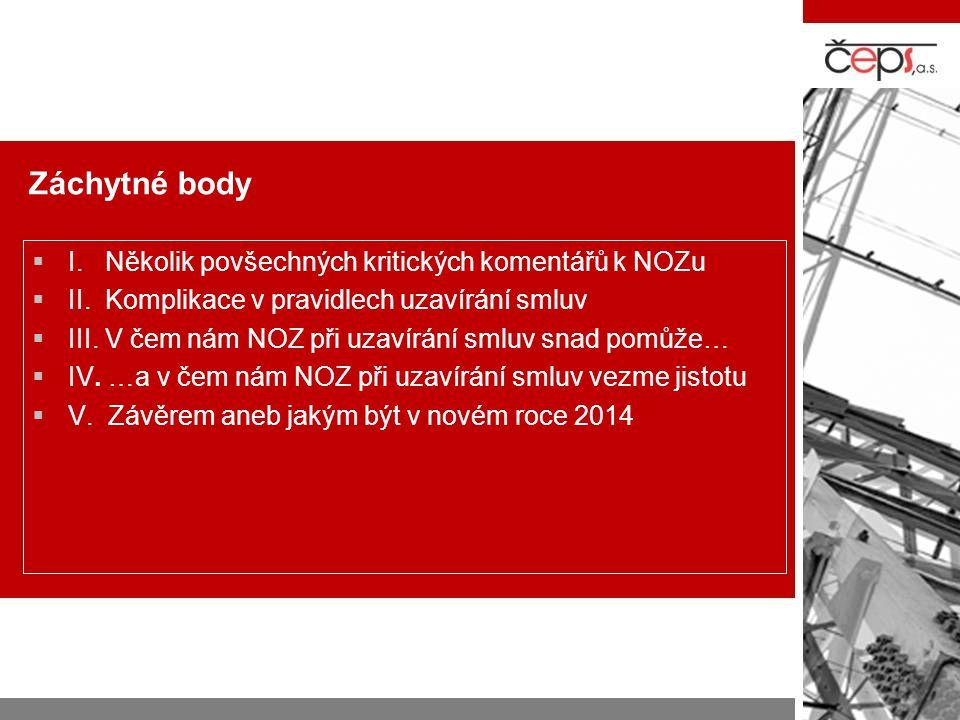 N ový O bčanský Z ákoník Právní dopady NOZ do energetiky - vybraná doporučení ke změnám v oblasti smluv v energetice Vratislav Košťál ČEPS, a.s.