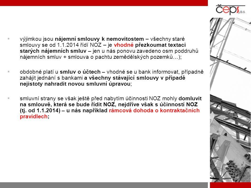 A. Doporučení první: uzavřete maximum smluv v současném režimu do konce roku 2013  vyšší míru právní jistoty mezi stranami lze zajistit tím, že se ma
