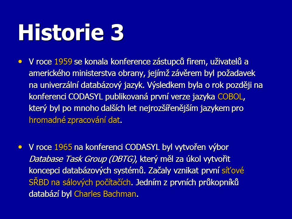 Historie 3 V roce 1959 se konala konference zástupců firem, uživatelů a amerického ministerstva obrany, jejímž závěrem byl požadavek na univerzální da