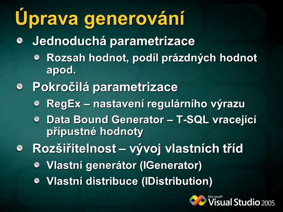 Úprava generování Jednoduchá parametrizace Rozsah hodnot, podíl prázdných hodnot apod. Pokročilá parametrizace RegEx – nastavení regulárního výrazu Da