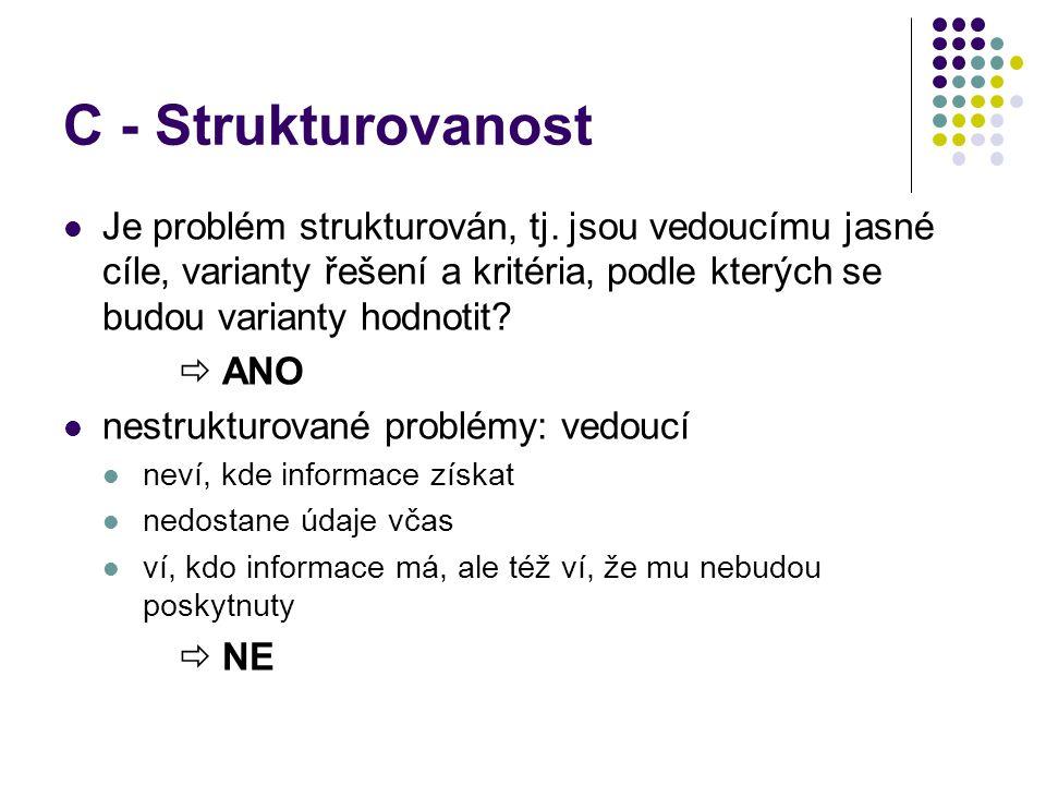 C - Strukturovanost Je problém strukturován, tj.