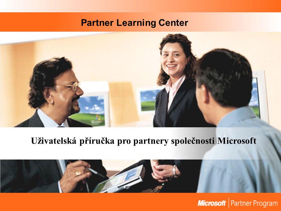 Partner Learning Center Uživatelská příručka pro partnery společnosti Microsoft
