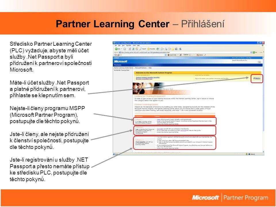 Středisko Partner Learning Center (PLC) vyžaduje, abyste měli účet služby.Net Passport a byli přidruženi k partnerovi společnosti Microsoft.