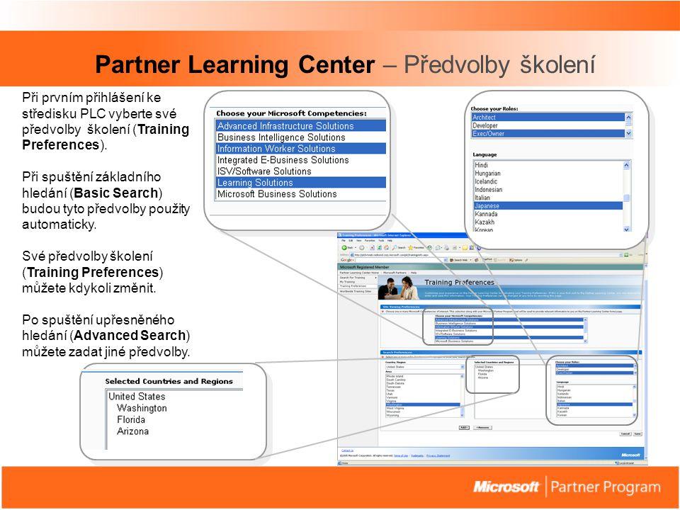 Partner Learning Center – Předvolby školení Při prvním přihlášení ke středisku PLC vyberte své předvolby školení (Training Preferences).