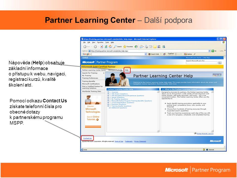 Partner Learning Center – Další podpora Nápověda (Help) obsahuje základní informace o přístupu k webu, navigaci, registraci kurzů, kvalitě školení atd.