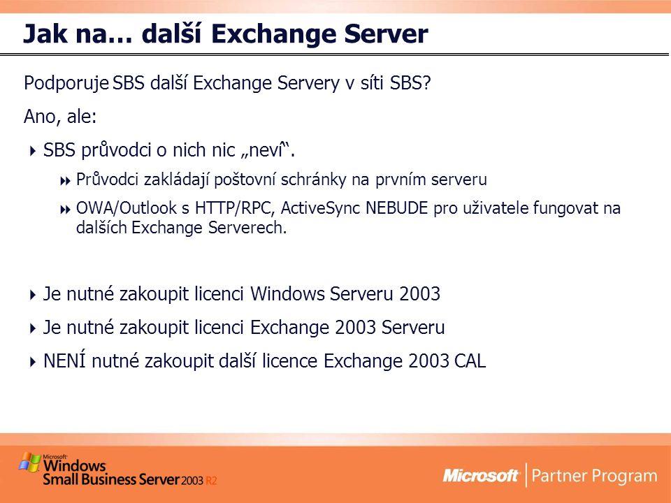 Jak na… další Exchange Server Podporuje SBS další Exchange Servery v síti SBS.
