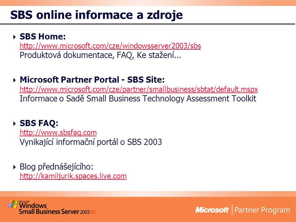 SBS online informace a zdroje  SBS Home: http://www.microsoft.com/cze/windowsserver2003/sbs Produktová dokumentace, FAQ, Ke stažení...