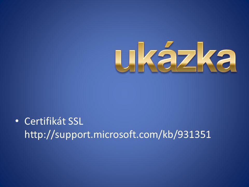 Certifikát SSL http://support.microsoft.com/kb/931351