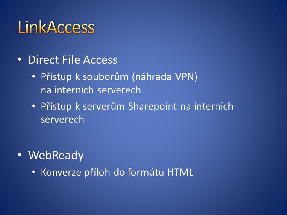 Direct File Access Přístup k souborům (náhrada VPN) na interních serverech Přístup k serverům Sharepoint na interních serverech WebReady Konverze příloh do formátu HTML