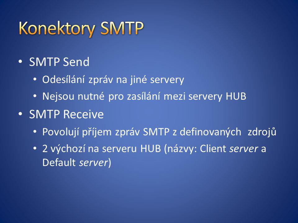 SMTP Send Odesílání zpráv na jiné servery Nejsou nutné pro zasílání mezi servery HUB SMTP Receive Povolují příjem zpráv SMTP z definovaných zdrojů 2 výchozí na serveru HUB (názvy: Client server a Default server)