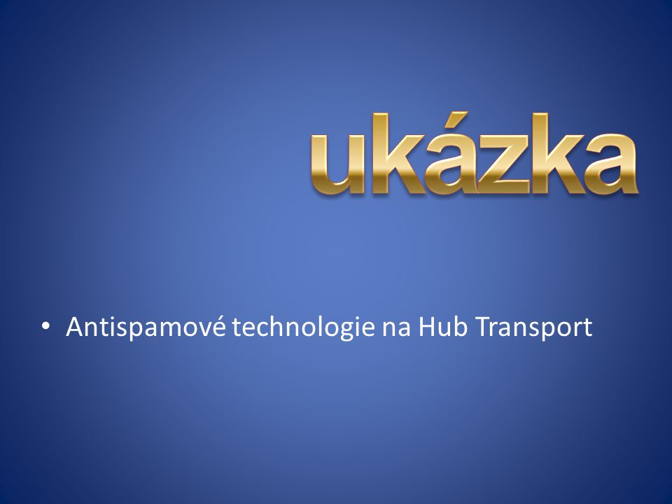 Antispamové technologie na Hub Transport