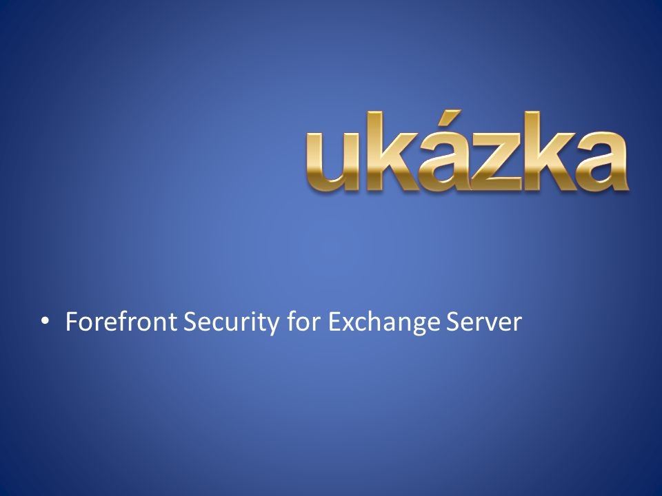 Forefront Security for Exchange Server
