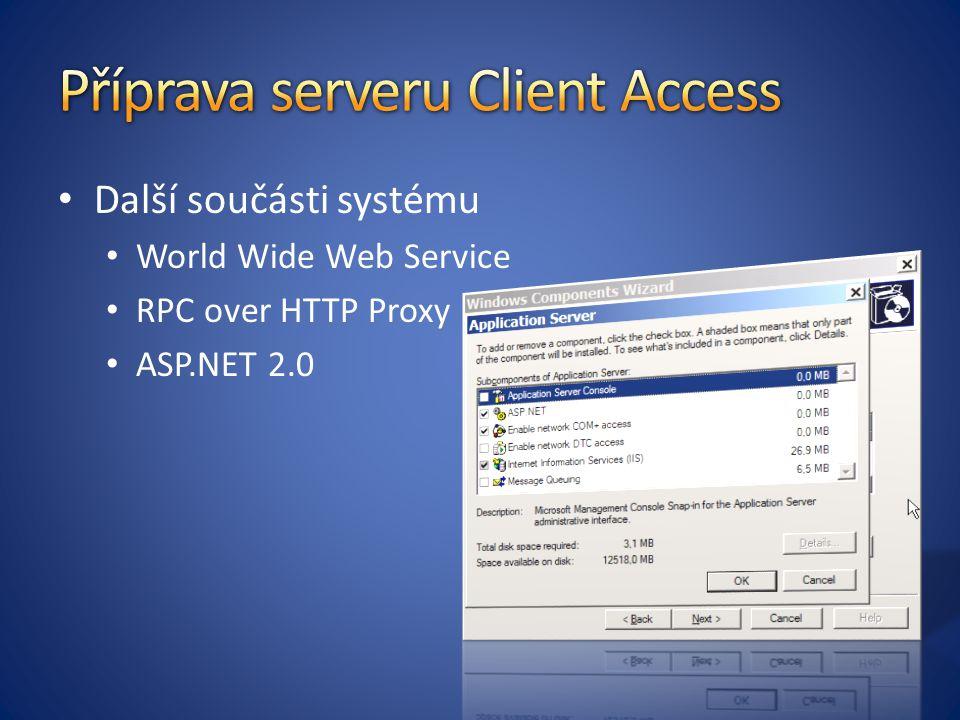 Další součásti systému World Wide Web Service RPC over HTTP Proxy ASP.NET 2.0