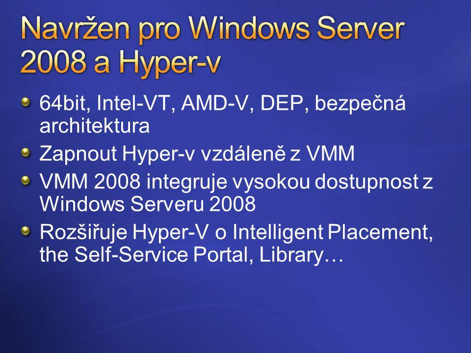 64bit, Intel-VT, AMD-V, DEP, bezpečná architektura Zapnout Hyper-v vzdáleně z VMM VMM 2008 integruje vysokou dostupnost z Windows Serveru 2008 Rozšiřuje Hyper-V o Intelligent Placement, the Self-Service Portal, Library…