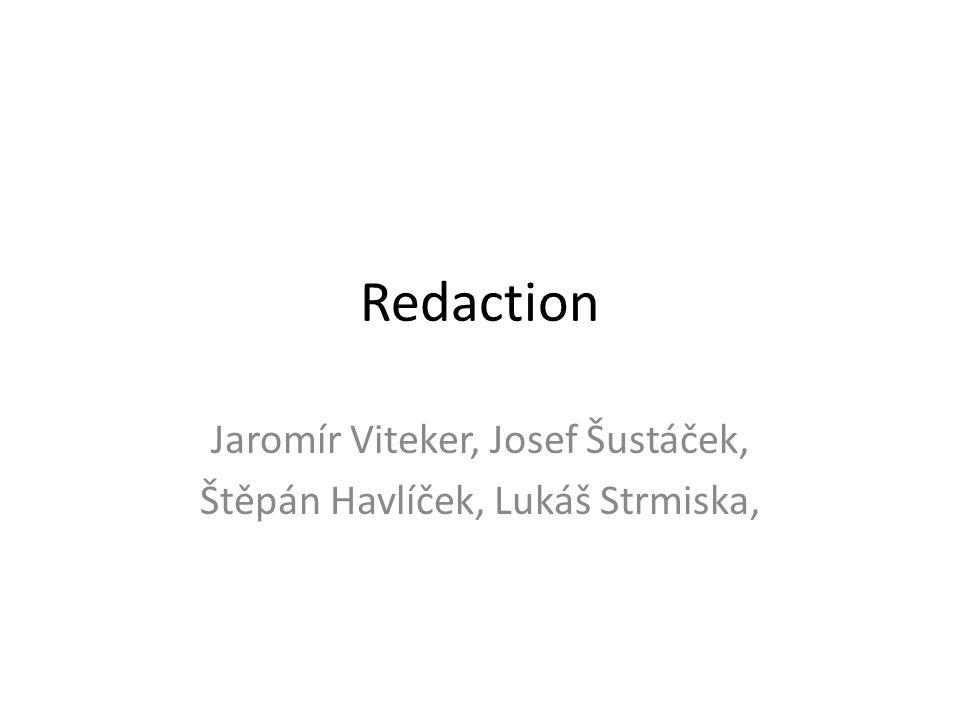 Redaction Jaromír Viteker, Josef Šustáček, Štěpán Havlíček, Lukáš Strmiska,
