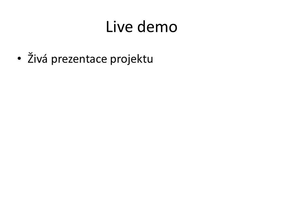 Live demo Živá prezentace projektu