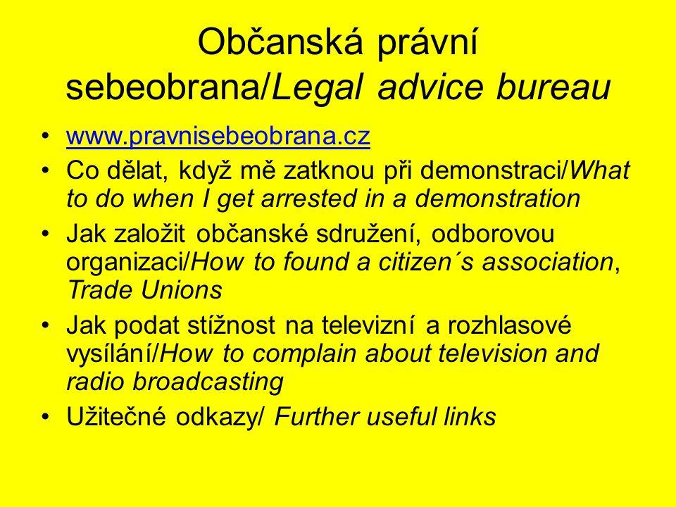 Občanská právní sebeobrana/Legal advice bureau www.pravnisebeobrana.cz Co dělat, když mě zatknou při demonstraci/What to do when I get arrested in a d
