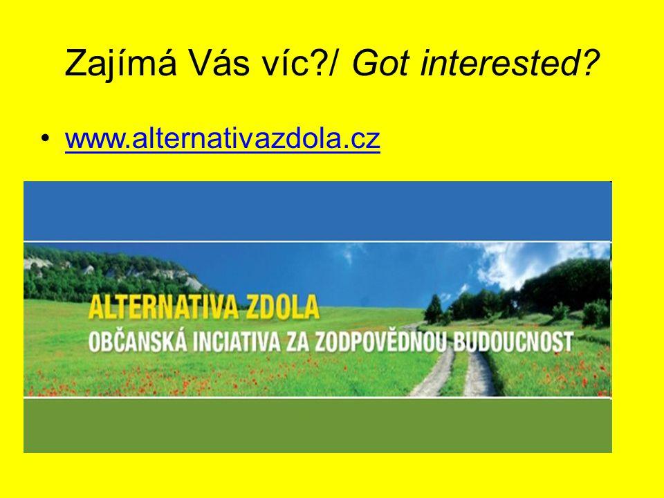 Zajímá Vás víc?/ Got interested? www.alternativazdola.cz