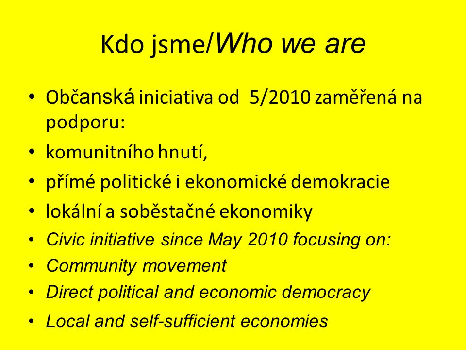 A ještě navíc/ And much more… Účast na politických akcích: demonstrace, happeningy, chození do výborů Parlamentu, petiční činnost…/Participation in political events: demonstrations, happenings, attending committees in the Parliament, petition activities…