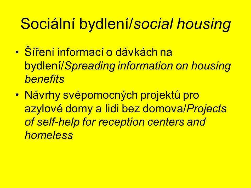 Sociální bydlení/social housing Šíření informací o dávkách na bydlení/Spreading information on housing benefits Návrhy svépomocných projektů pro azylo