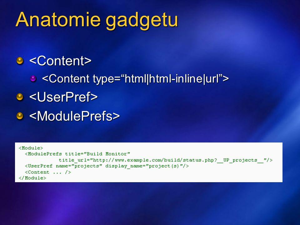 Anatomie gadgetu <Content> <UserPref><ModulePrefs>