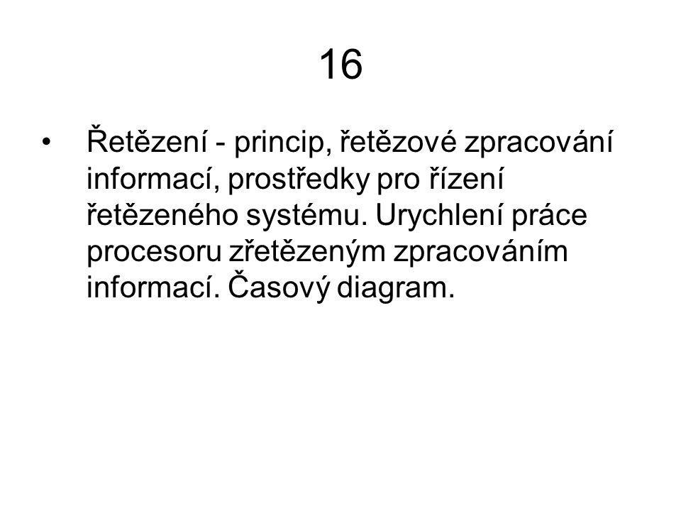 16 Řetězení - princip, řetězové zpracování informací, prostředky pro řízení řetězeného systému. Urychlení práce procesoru zřetězeným zpracováním infor