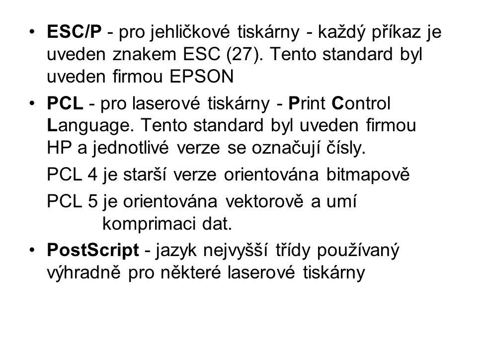 ESC/P - pro jehličkové tiskárny - každý příkaz je uveden znakem ESC (27).