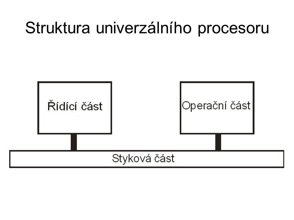 Řídící část - Zabezpečuje časování a řízení posloupnosti činností uskutečňovaných při realizaci operací v operační části procesoru (vnitřní řízení procesoru).