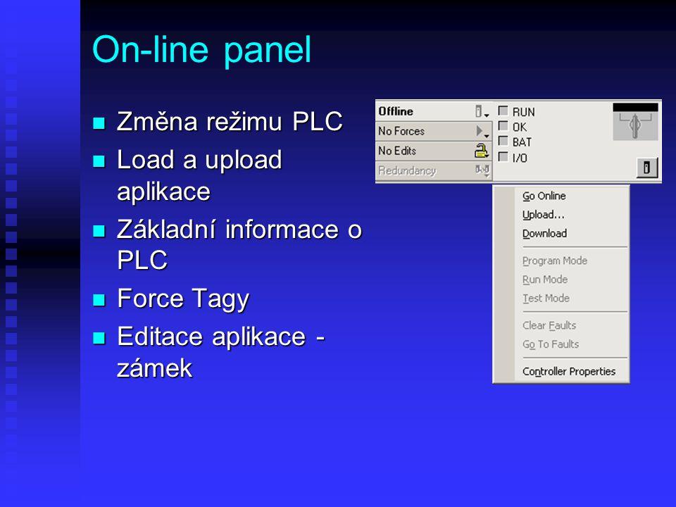 On-line panel n Změna režimu PLC n Load a upload aplikace n Základní informace o PLC n Force Tagy n Editace aplikace - zámek