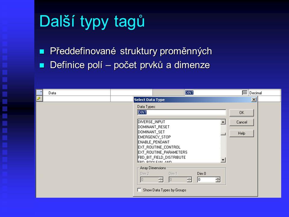 Další typy tagů n Předdefinované struktury proměnných n Definice polí – počet prvků a dimenze