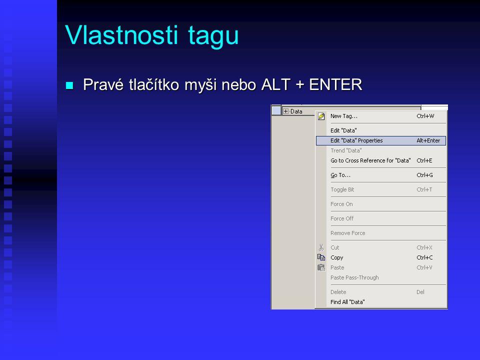 Vlastnosti tagu n Pravé tlačítko myši nebo ALT + ENTER