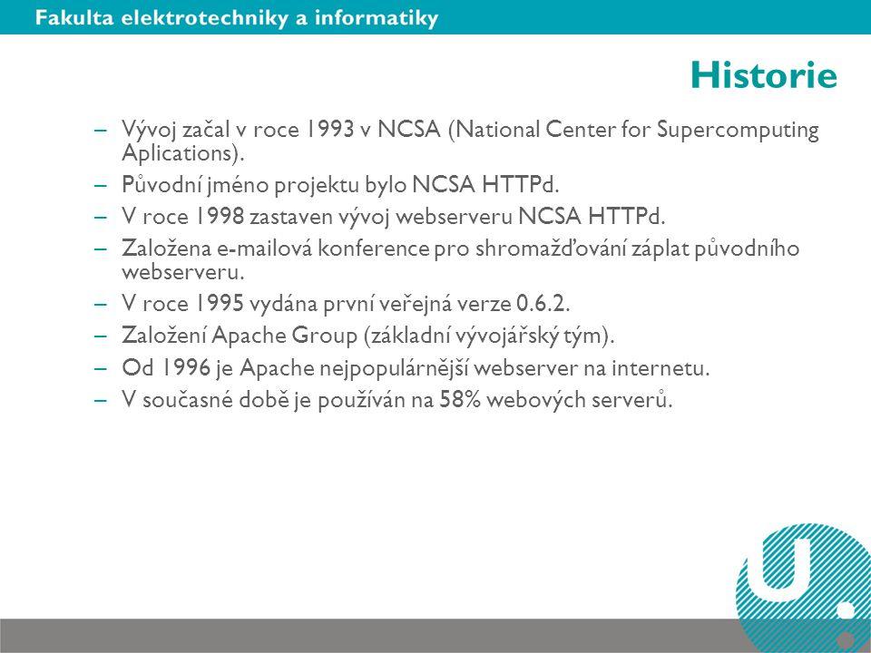 Historie –Vývoj začal v roce 1993 v NCSA (National Center for Supercomputing Aplications). –Původní jméno projektu bylo NCSA HTTPd. –V roce 1998 zasta