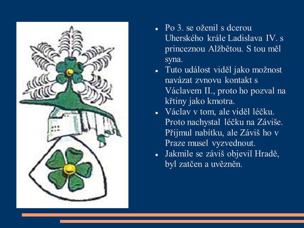 Po 3. se oženil s dcerou Uherského krále Ladislava IV. s princeznou Alžbětou. S tou měl syna. Tuto událost viděl jako možnost navázat zvnovu kontakt s