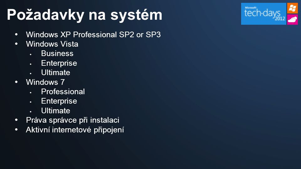 Windows XP Professional SP2 or SP3 Windows Vista Business Enterprise Ultimate Windows 7 Professional Enterprise Ultimate Práva správce při instalaci A
