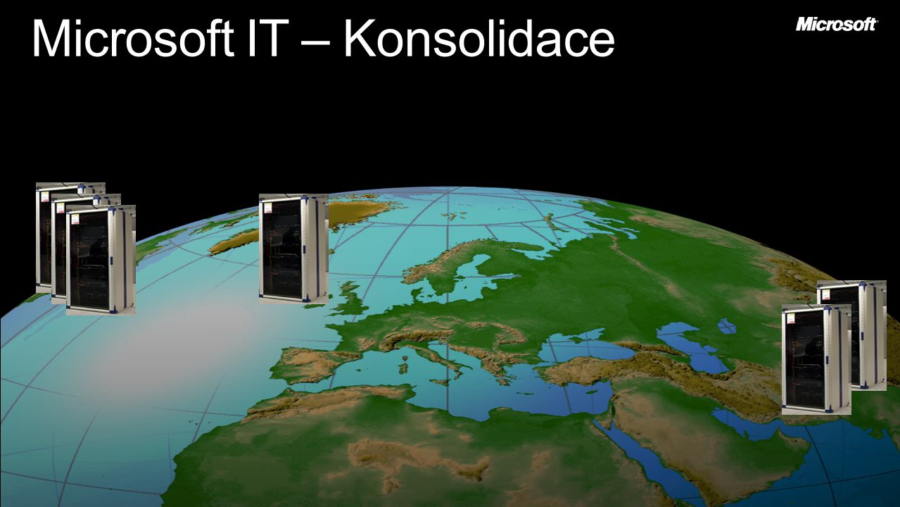 Microsoft IT – Konsolidace