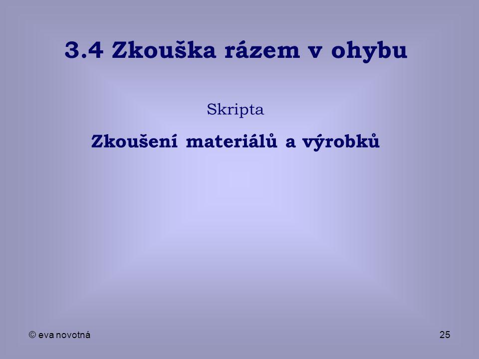 © eva novotná25 3.4 Zkouška rázem v ohybu Skripta Zkoušení materiálů a výrobků