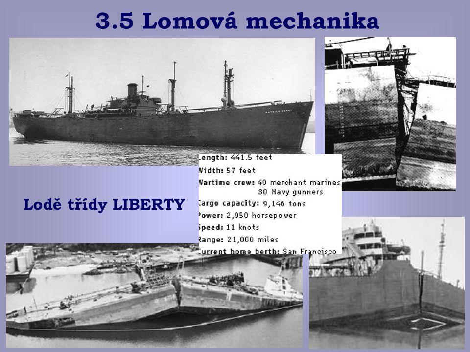 © eva novotná26 3.5 Lomová mechanika Lodě třídy LIBERTY