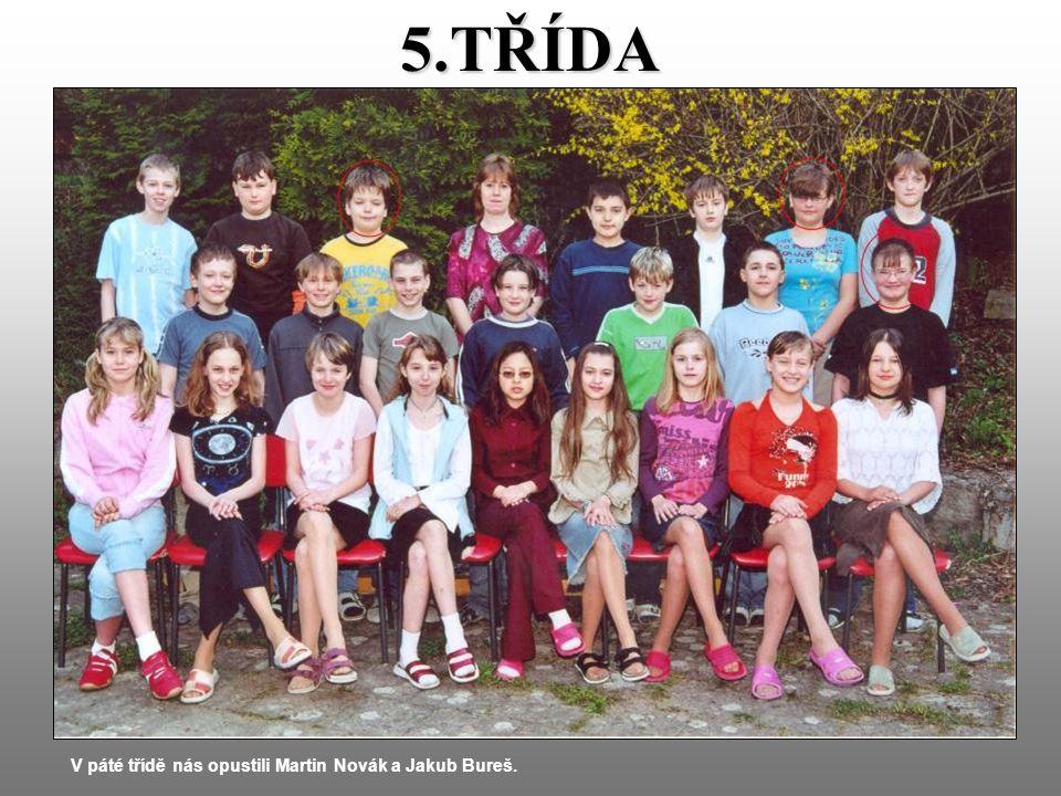 5.TŘÍDA V páté třídě nás opustili Martin Novák a Jakub Bureš.