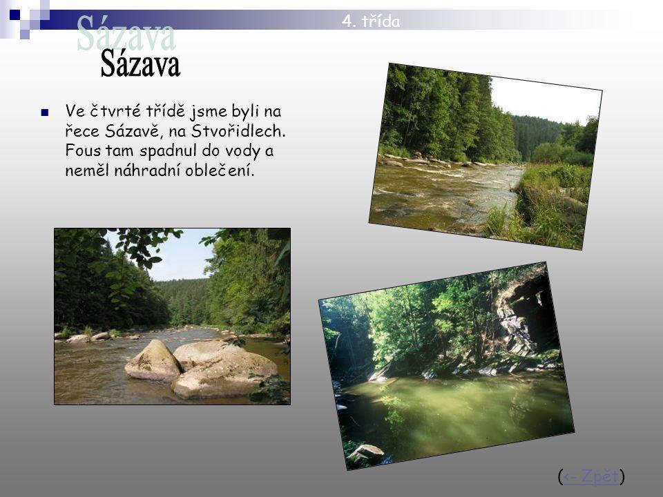 Ve čtvrté třídě jsme byli na řece Sázavě, na Stvořidlech.