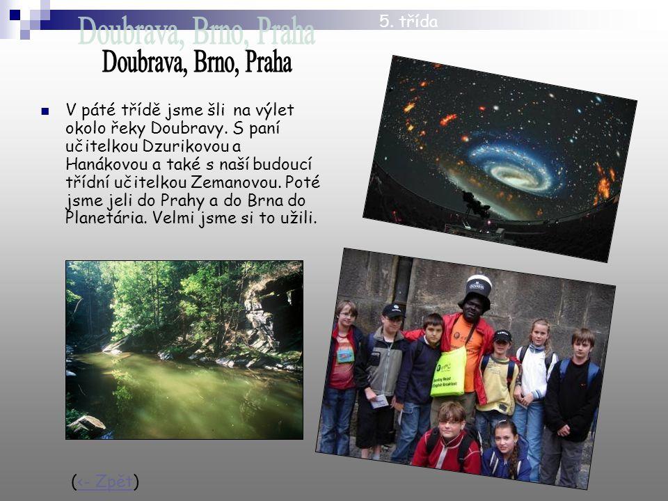 V páté třídě jsme šli na výlet okolo řeky Doubravy.