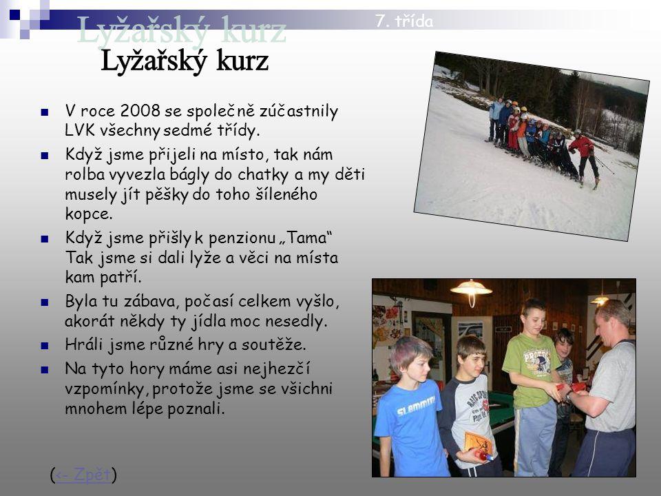 V roce 2008 se společně zúčastnily LVK všechny sedmé třídy.