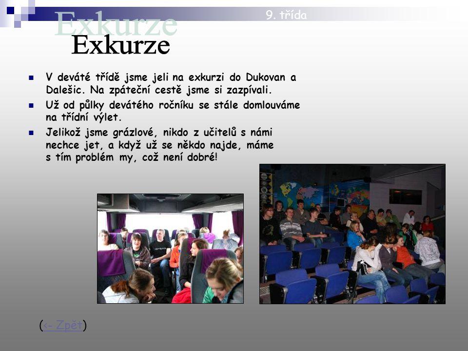 V deváté třídě jsme jeli na exkurzi do Dukovan a Dalešic.
