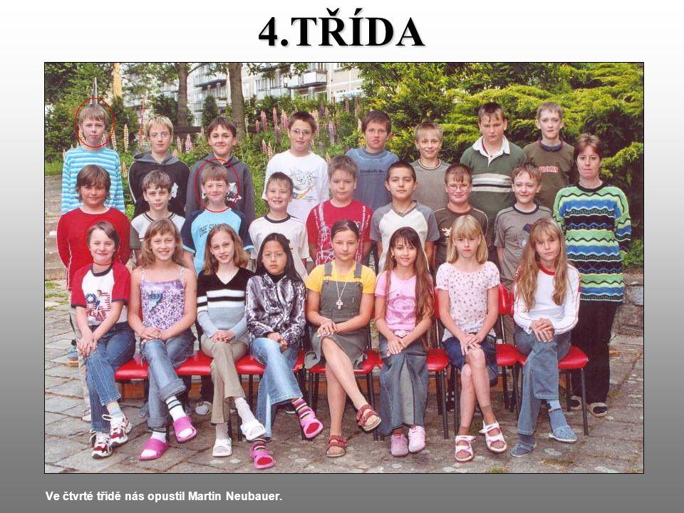 4.TŘÍDA Ve čtvrté třídě nás opustil Martin Neubauer.